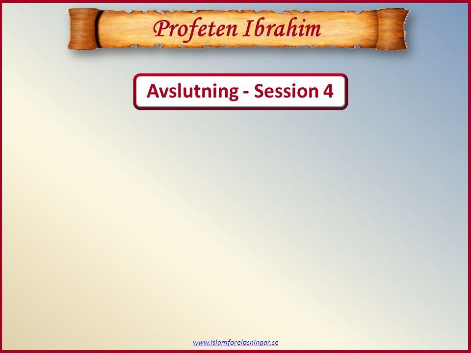 Profeten Ibrahim Avslutning - Session 4 www.islamforelasningar.se