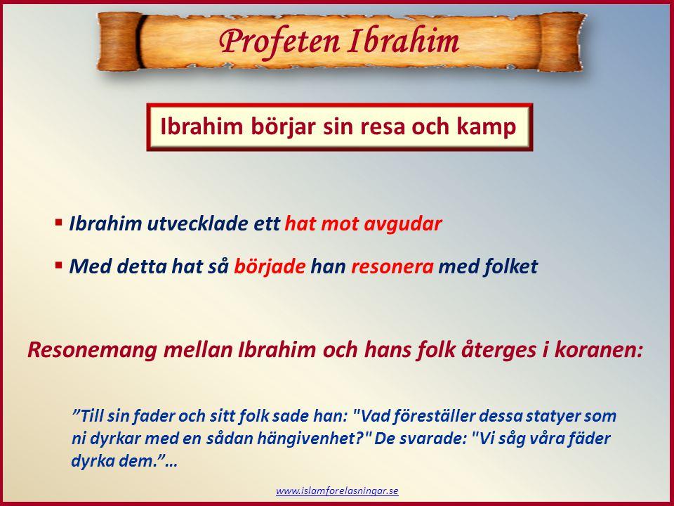 Profeten Ibrahim Ibrahim börjar sin resa och kamp