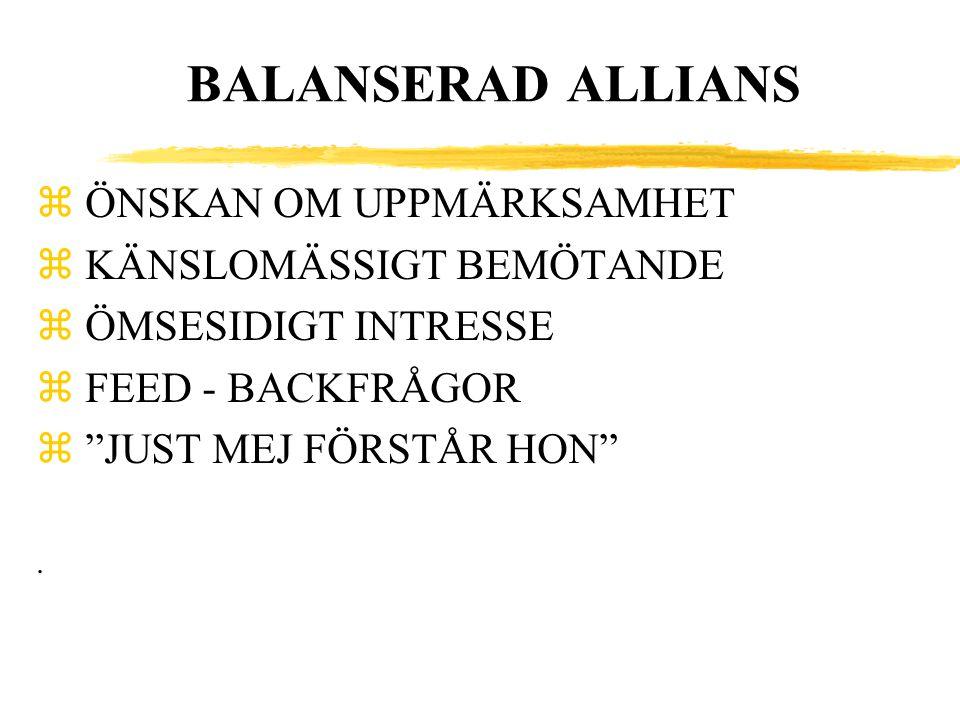 BALANSERAD ALLIANS ÖNSKAN OM UPPMÄRKSAMHET KÄNSLOMÄSSIGT BEMÖTANDE