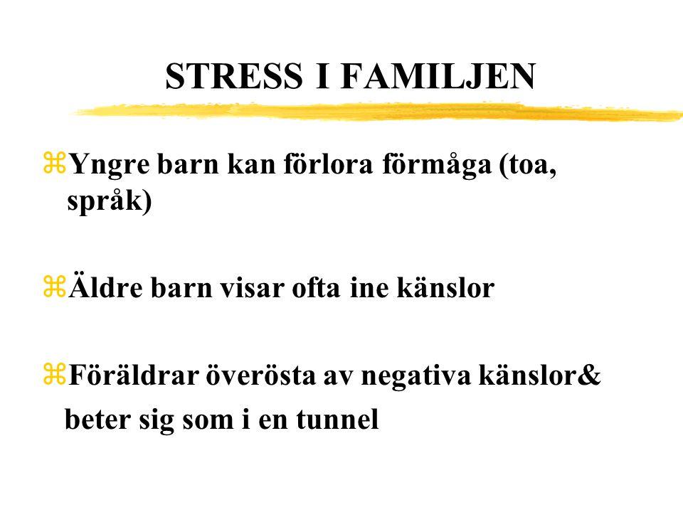 STRESS I FAMILJEN Yngre barn kan förlora förmåga (toa, språk)