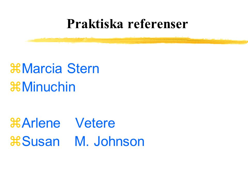 Praktiska referenser Marcia Stern Minuchin Arlene Vetere Susan M. Johnson