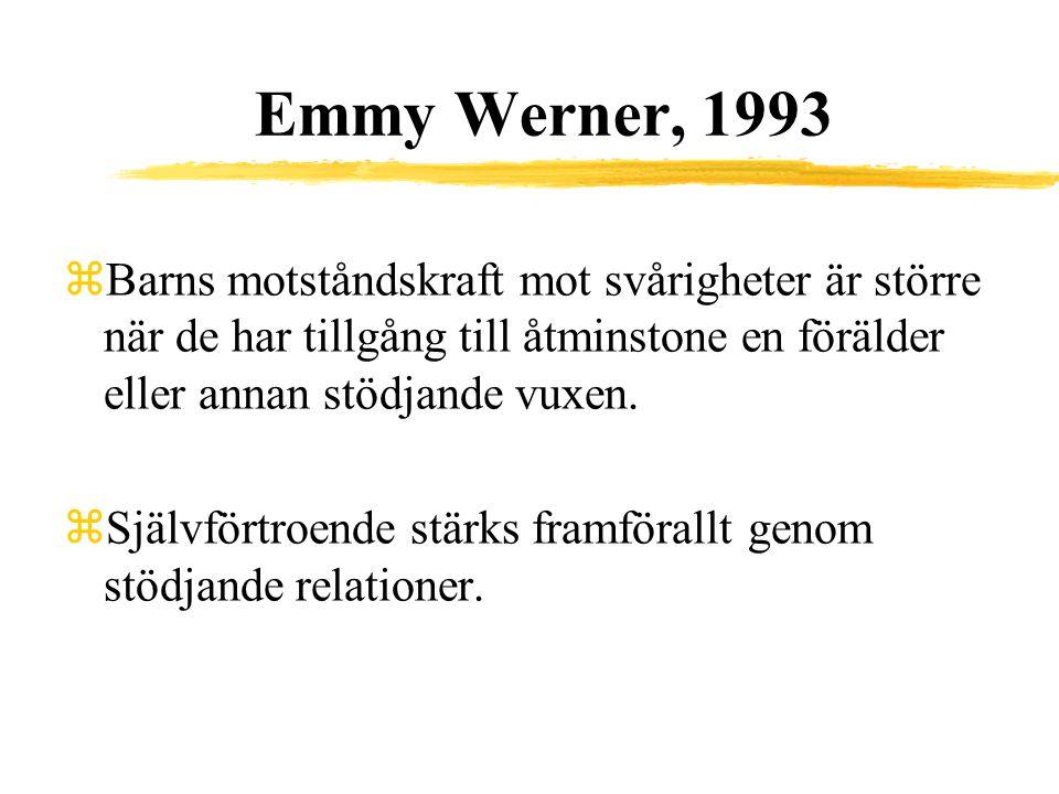 Emmy Werner, 1993 Barns motståndskraft mot svårigheter är större när de har tillgång till åtminstone en förälder eller annan stödjande vuxen.