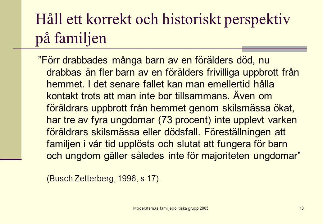 Håll ett korrekt och historiskt perspektiv på familjen