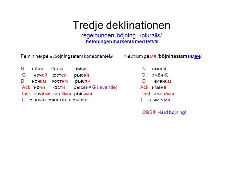 Tredje deklinationen regelbunden böjning /pluralis/ betoningen markeras med fetstil