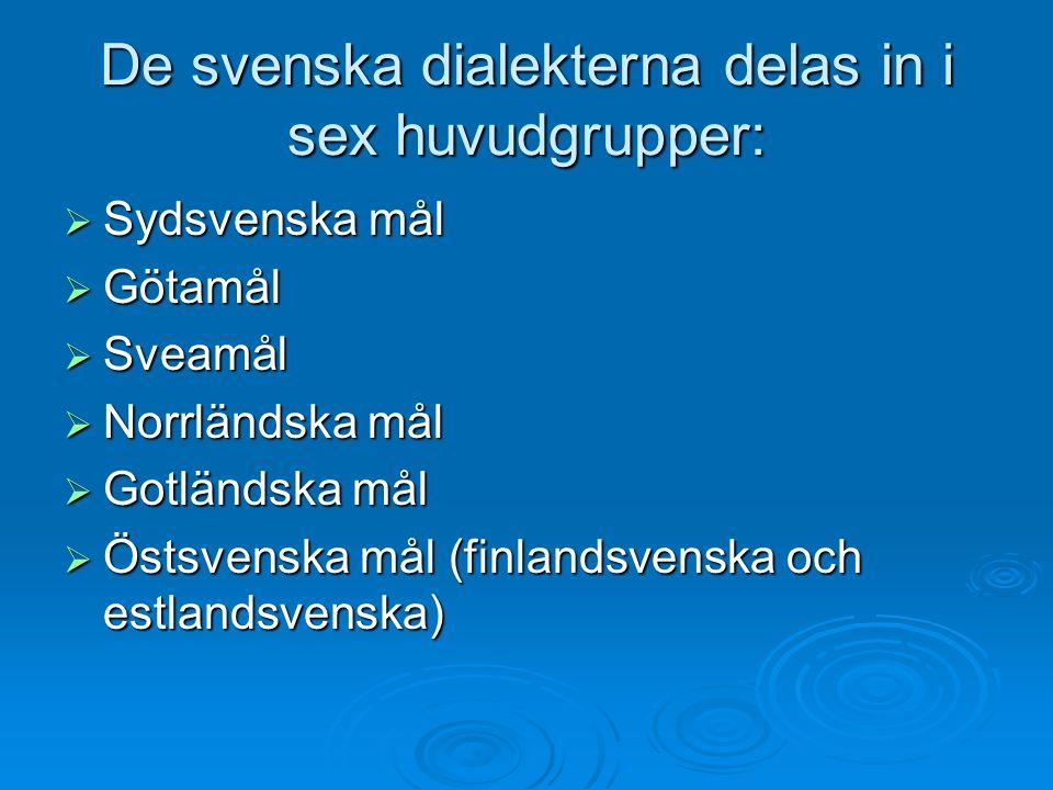 De svenska dialekterna delas in i sex huvudgrupper: