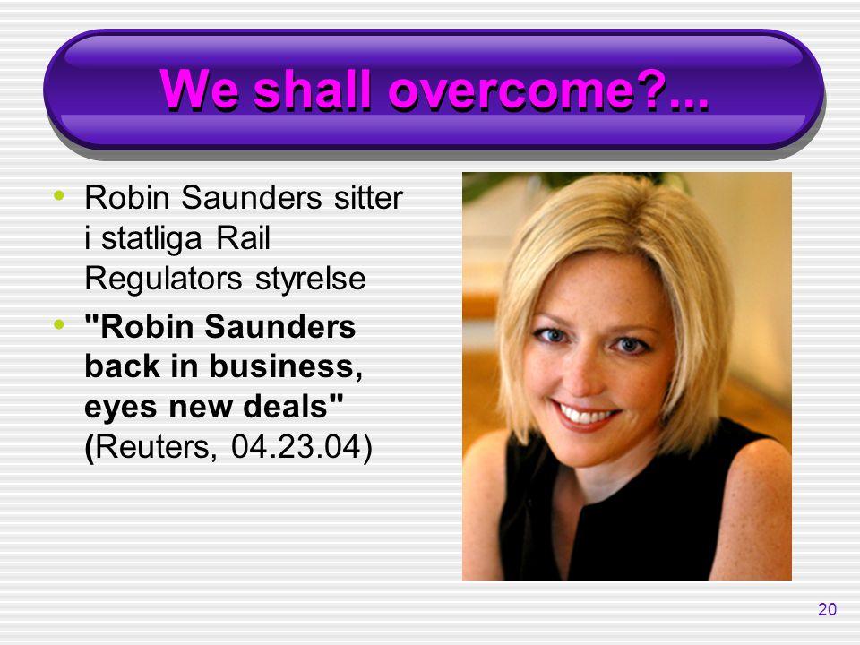 We shall overcome ... Robin Saunders sitter i statliga Rail Regulators styrelse.