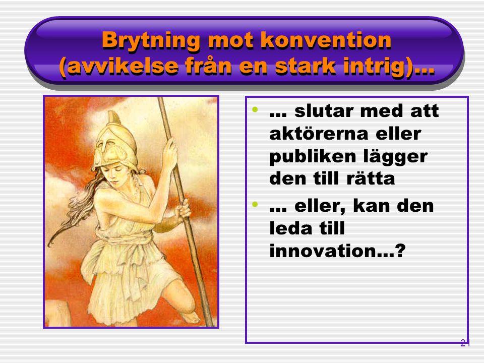 Brytning mot konvention (avvikelse från en stark intrig)...