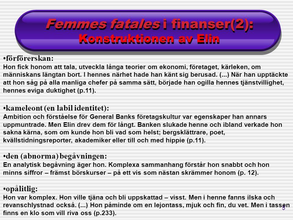 Femmes fatales i finanser(2): Konstruktionen av Elin