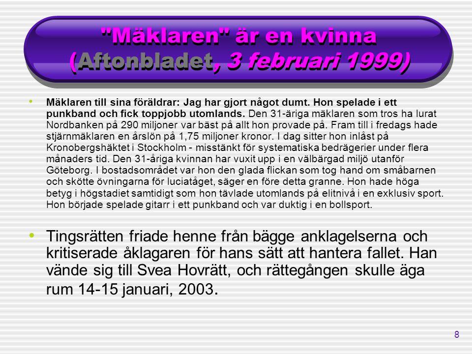 Mäklaren är en kvinna (Aftonbladet, 3 februari 1999)