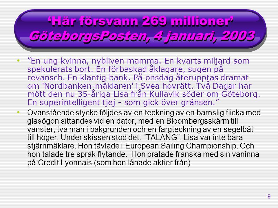 'Här försvann 269 millioner' GöteborgsPosten, 4 januari, 2003