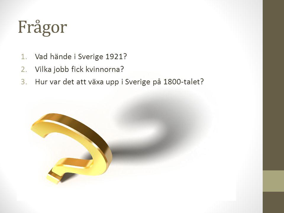 Frågor Vad hände i Sverige 1921 Vilka jobb fick kvinnorna