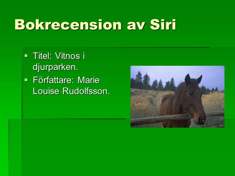 Bokrecension av Siri Titel: Vitnos i djurparken.