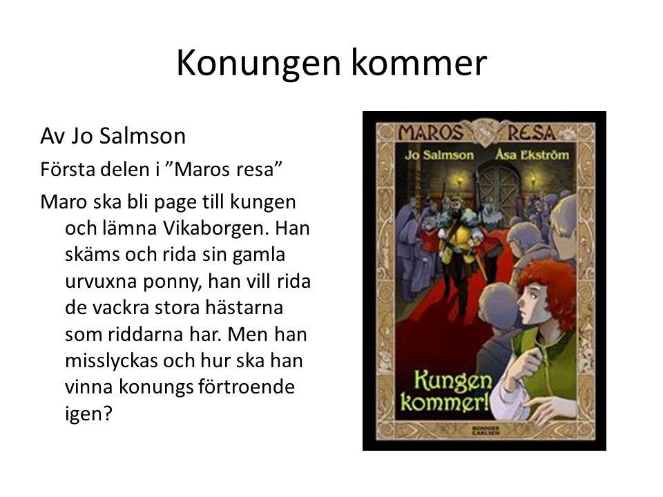 Konungen kommer Av Jo Salmson Första delen i Maros resa