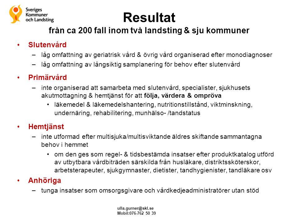 Resultat från ca 200 fall inom två landsting & sju kommuner