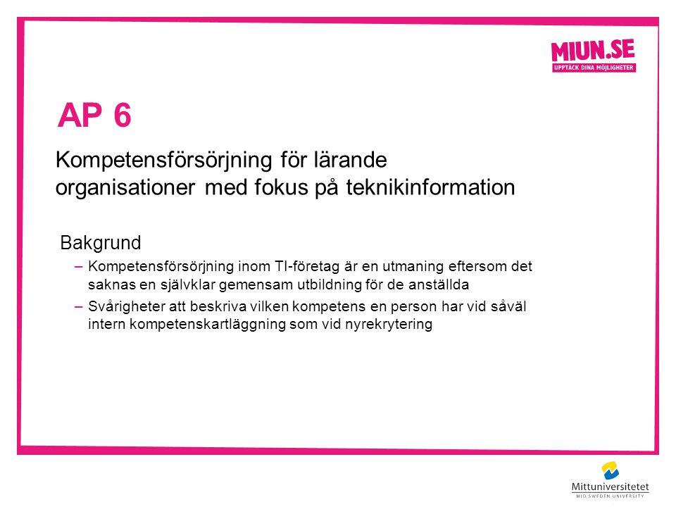 AP 6 Kompetensförsörjning för lärande organisationer med fokus på teknikinformation. Bakgrund.