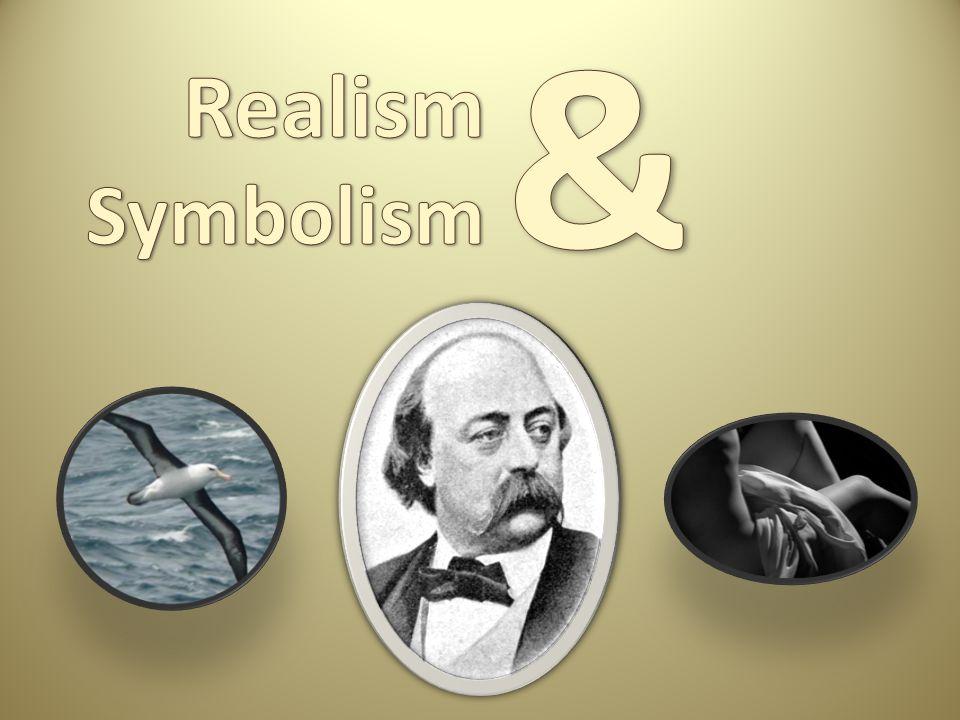& Realism Symbolism