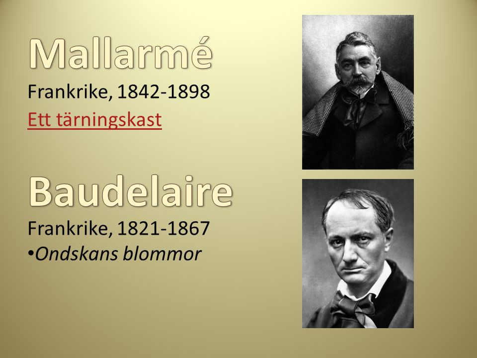 Mallarmé Baudelaire Frankrike, 1842-1898 Ett tärningskast