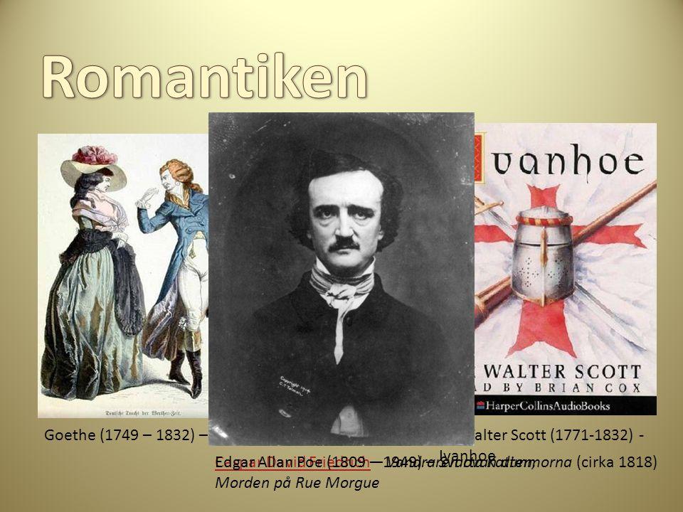 Romantiken Edgar Allan Poe (1809 – 1949) – Svarta Katten, Morden på Rue Morgue. Caspar David Friedrich – Vandraren ovan dimmorna (cirka 1818)