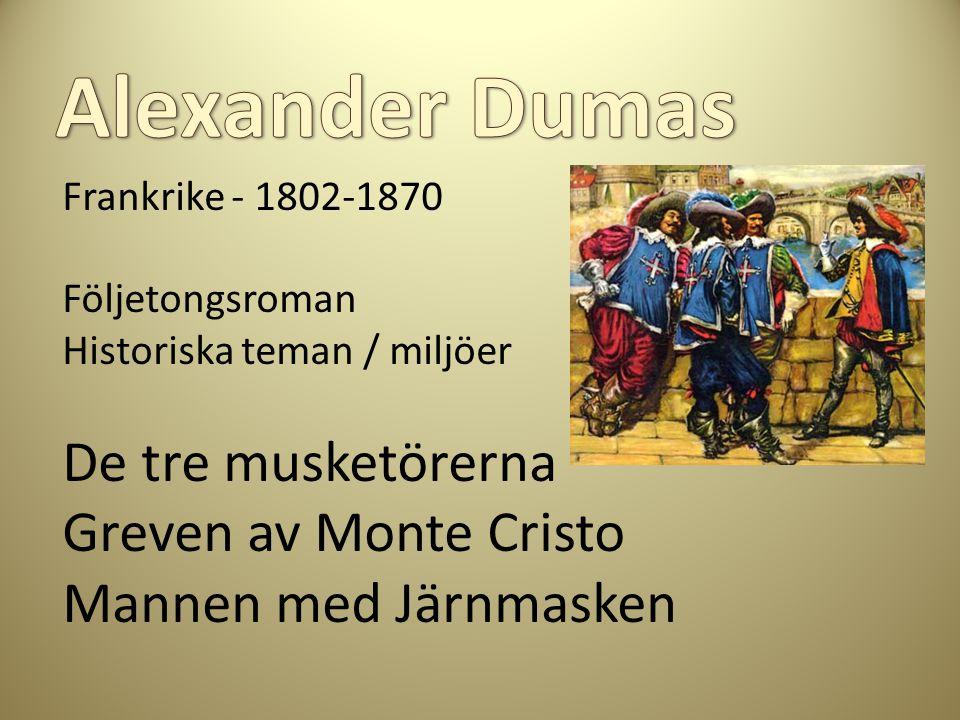Alexander Dumas De tre musketörerna Greven av Monte Cristo