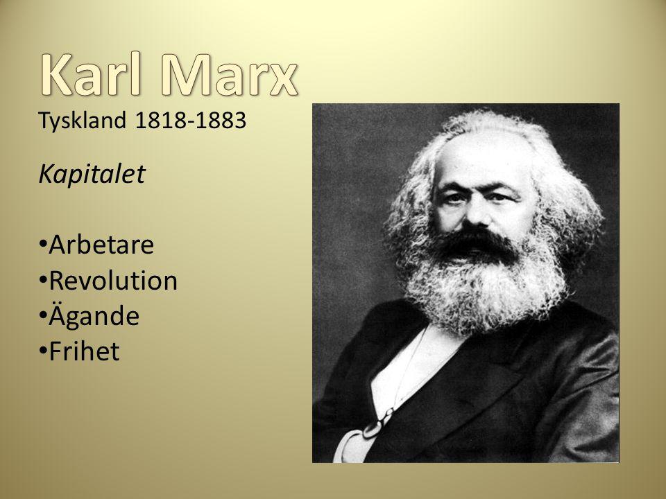 Karl Marx Tyskland 1818-1883 Kapitalet Arbetare Revolution Ägande
