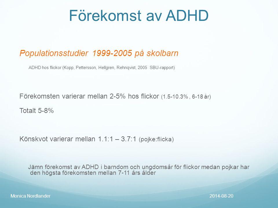 Förekomst av ADHD Populationsstudier 1999-2005 på skolbarn