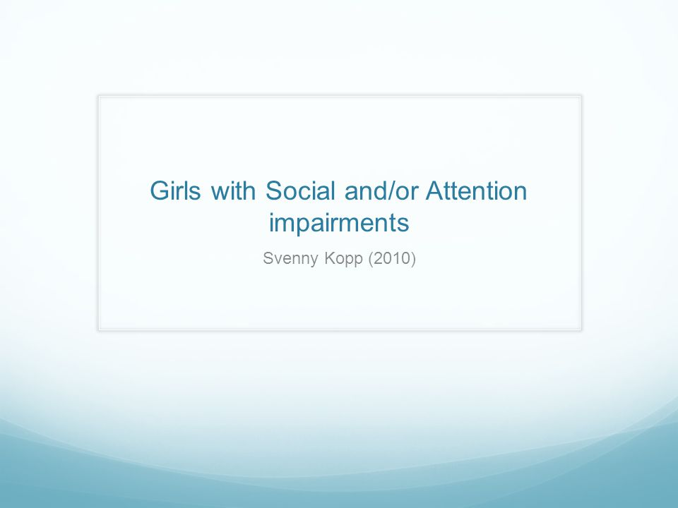 Girls with Social and/or Attention impairments