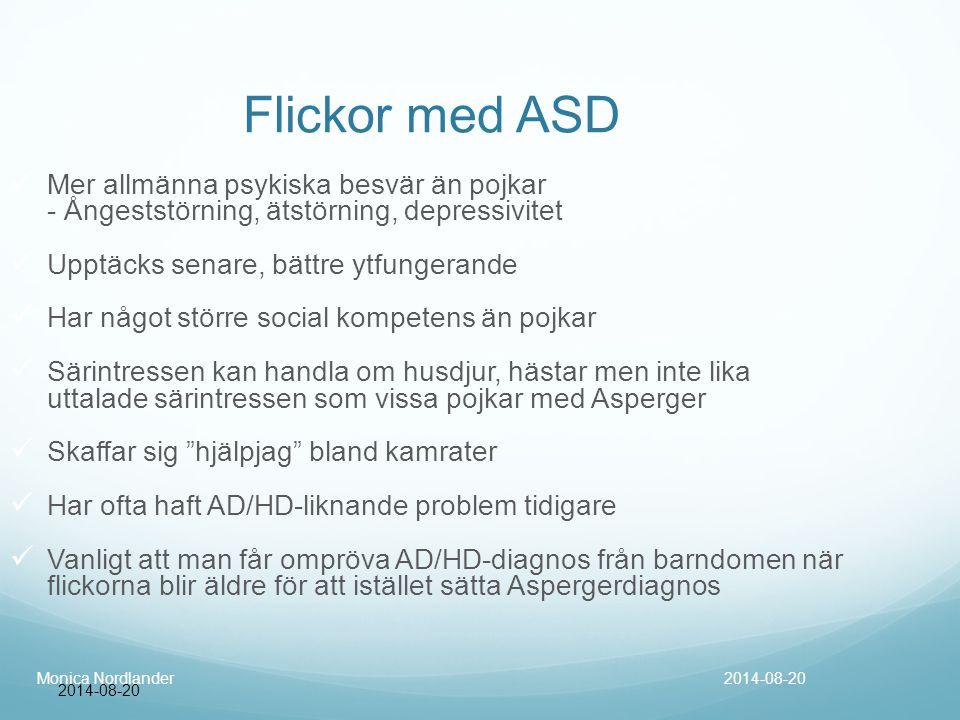 Flickor med ASD Mer allmänna psykiska besvär än pojkar - Ångeststörning, ätstörning, depressivitet.
