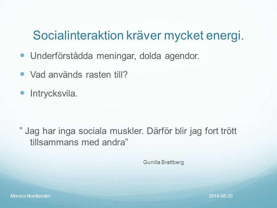 Socialinteraktion kräver mycket energi.