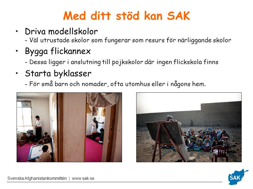 Med ditt stöd kan SAK Driva modellskolor Bygga flickannex