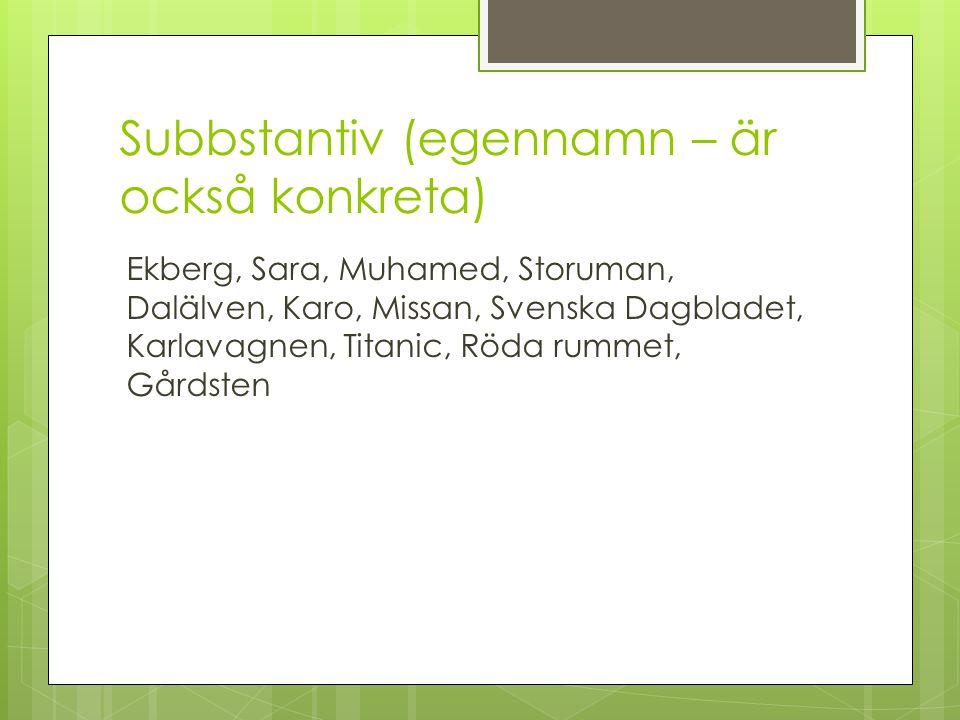 Subbstantiv (egennamn – är också konkreta)