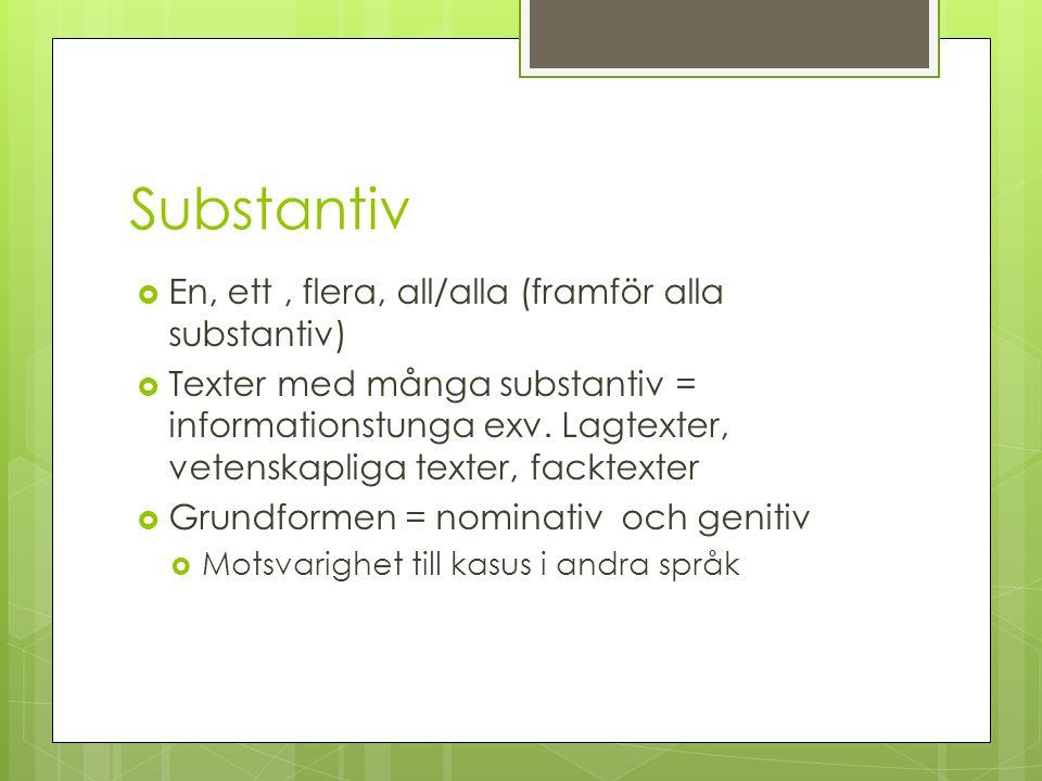 Substantiv En, ett , flera, all/alla (framför alla substantiv)