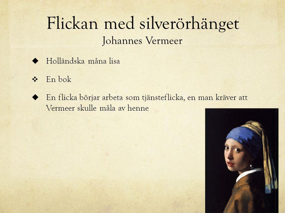 Flickan med silverörhänget Johannes Vermeer
