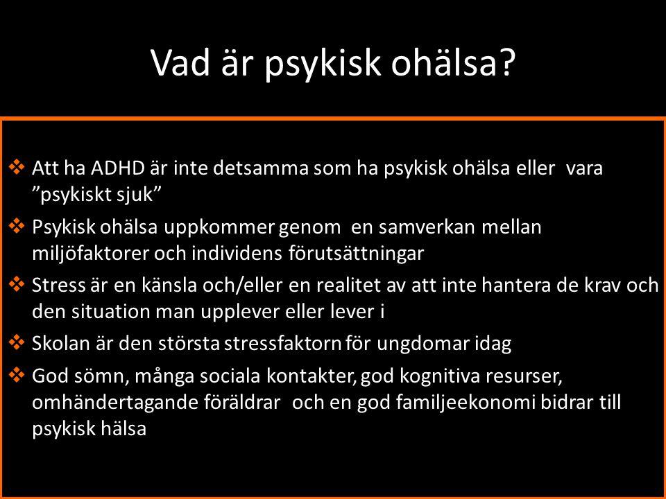 Vad är psykisk ohälsa Att ha ADHD är inte detsamma som ha psykisk ohälsa eller vara psykiskt sjuk