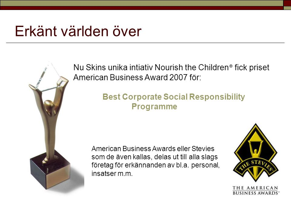 Erkänt världen över Nu Skins unika intiativ Nourish the Children® fick priset American Business Award 2007 för: