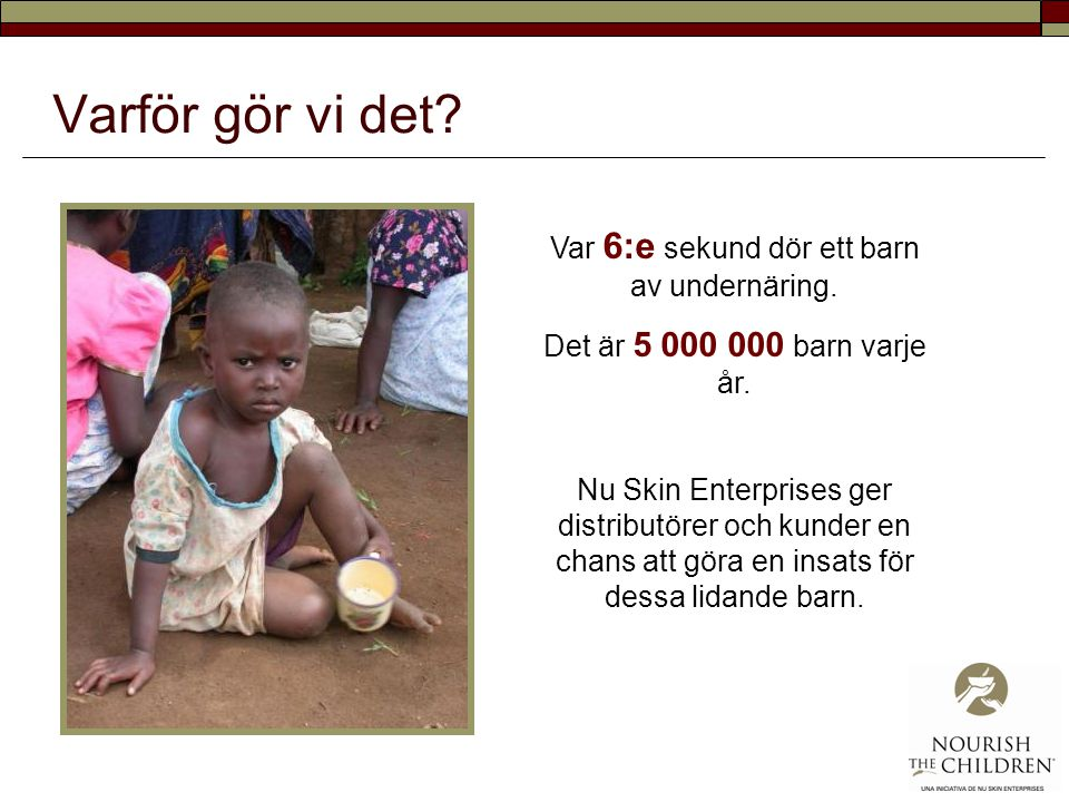Var 6:e sekund dör ett barn av undernäring.
