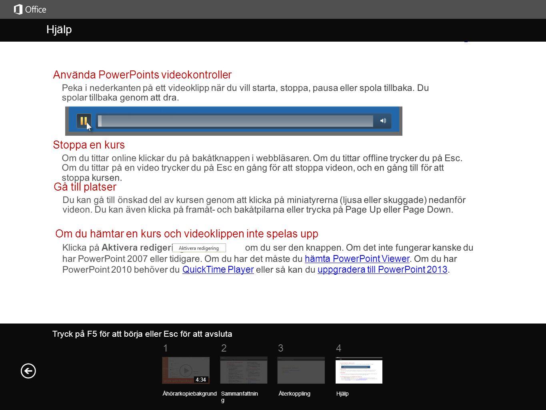 Hjälp Hjälp Använda PowerPoints videokontroller Stoppa en kurs