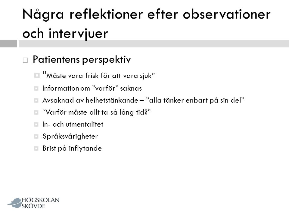 Några reflektioner efter observationer och intervjuer
