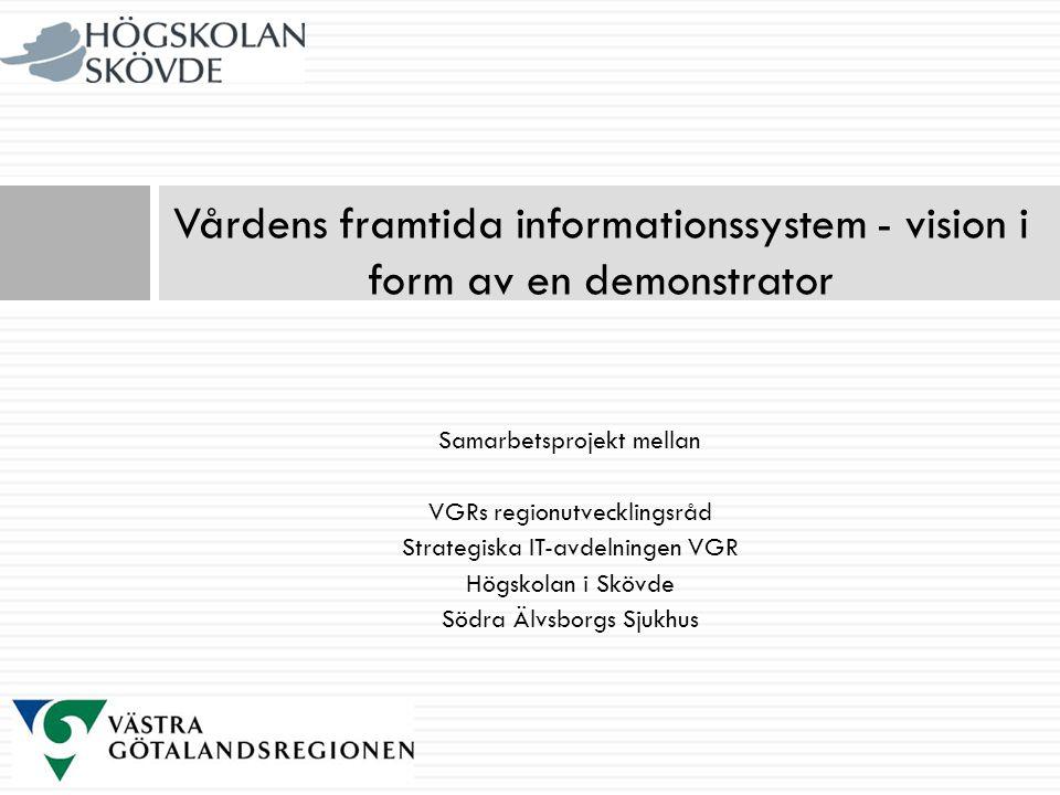 Vårdens framtida informationssystem - vision i form av en demonstrator