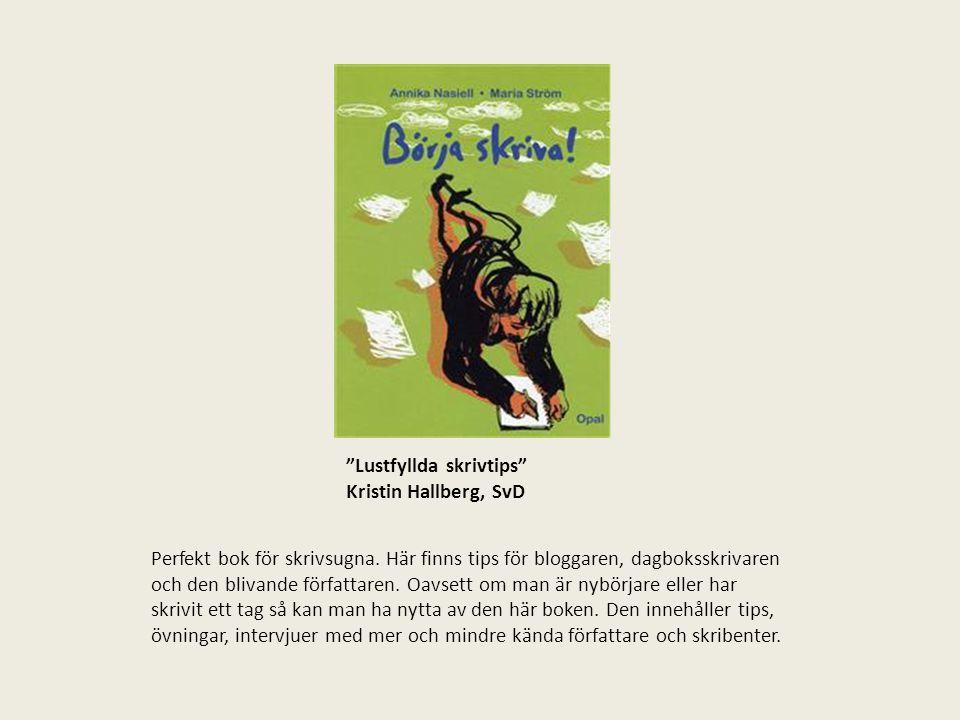 Lustfyllda skrivtips Kristin Hallberg, SvD