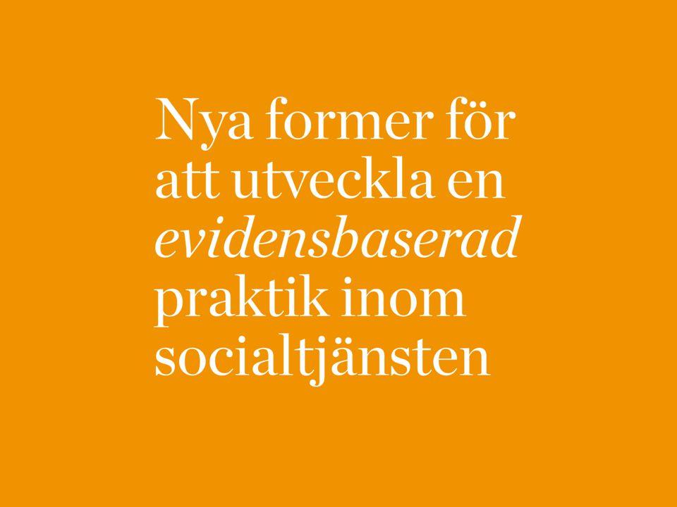 Regeringen och Sveriges Kommuner och Landsting har kommit överens om samordnade och långsiktiga insatser som ska stödja en evidensbaserad praktik i socialtjänsten. Med det menas en praktik som är baserad på en sammanvägning av brukarens erfarenheter, den professionelles expertis och bästa tillgängliga vetenskapliga kunskap..