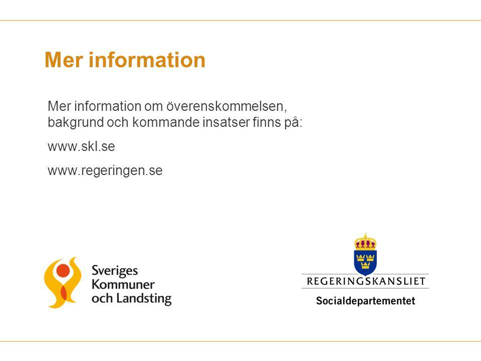 Mer information Mer information om överenskommelsen, bakgrund och kommande insatser finns på: www.skl.se.