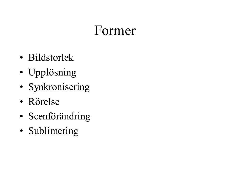 Former Bildstorlek Upplösning Synkronisering Rörelse Scenförändring