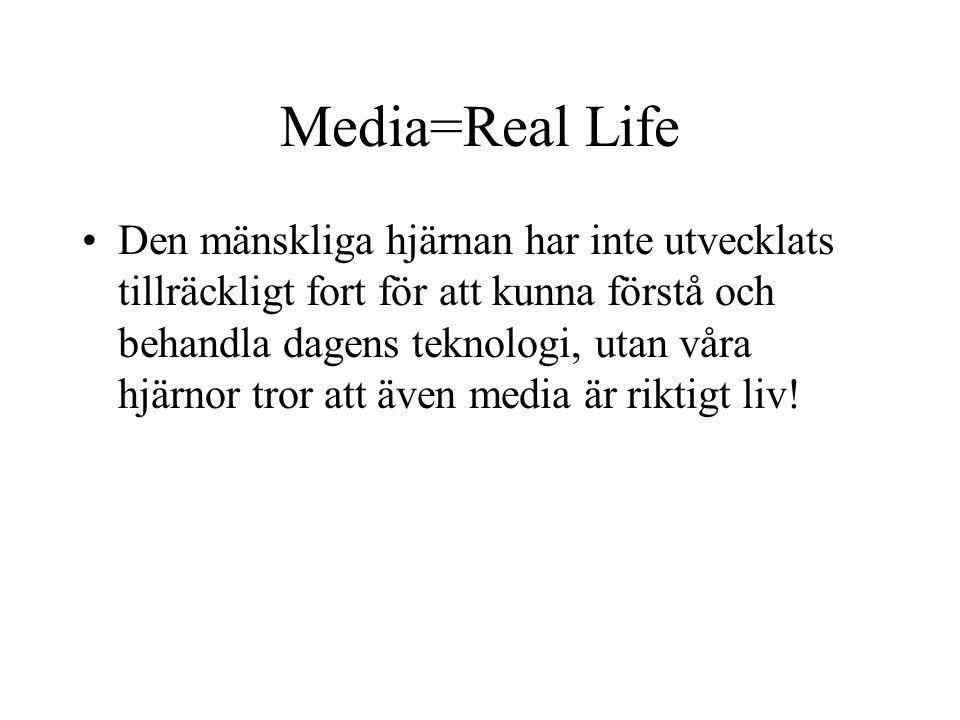 Media=Real Life