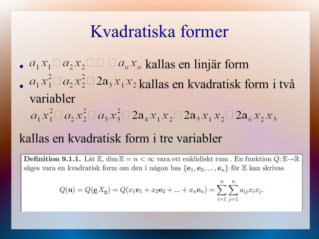 Kvadratiska former kallas en linjär form