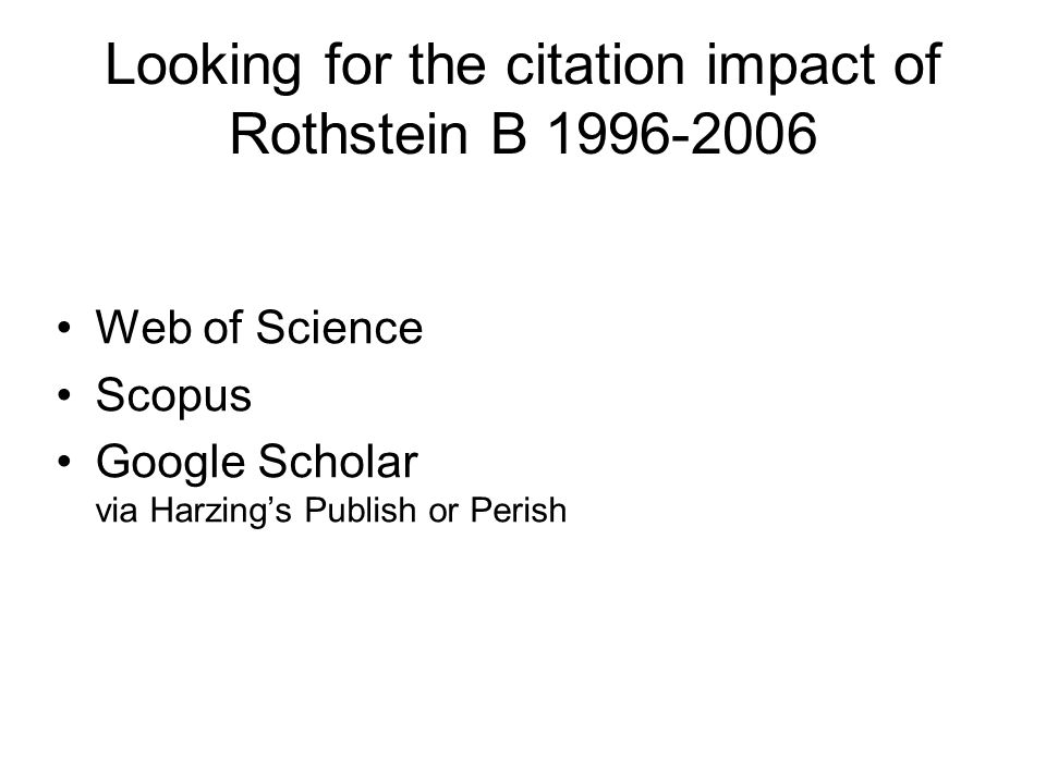 Looking for the citation impact of Rothstein B 1996-2006