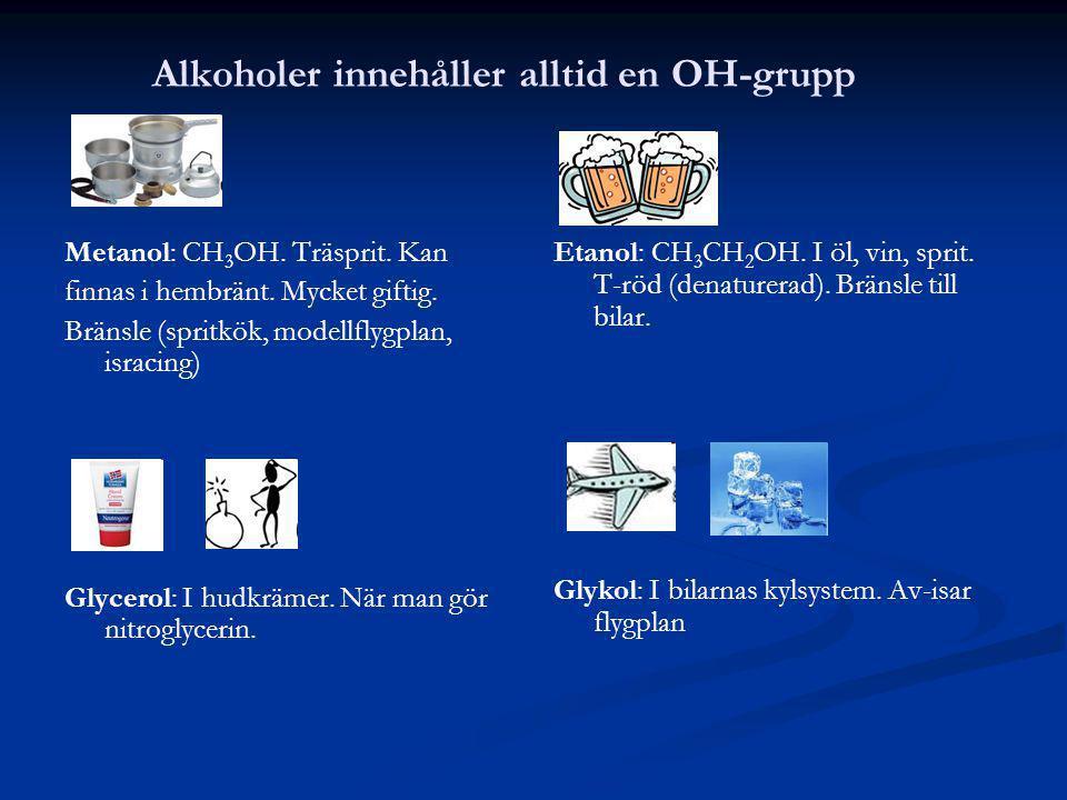 Alkoholer innehåller alltid en OH-grupp