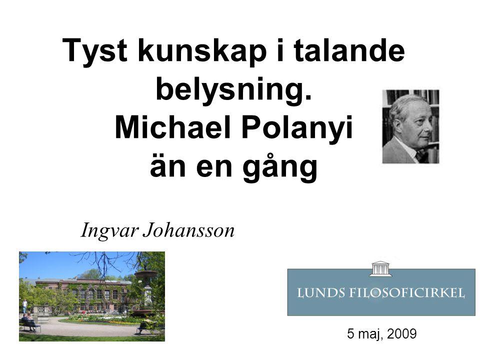 Tyst kunskap i talande belysning. Michael Polanyi än en gång