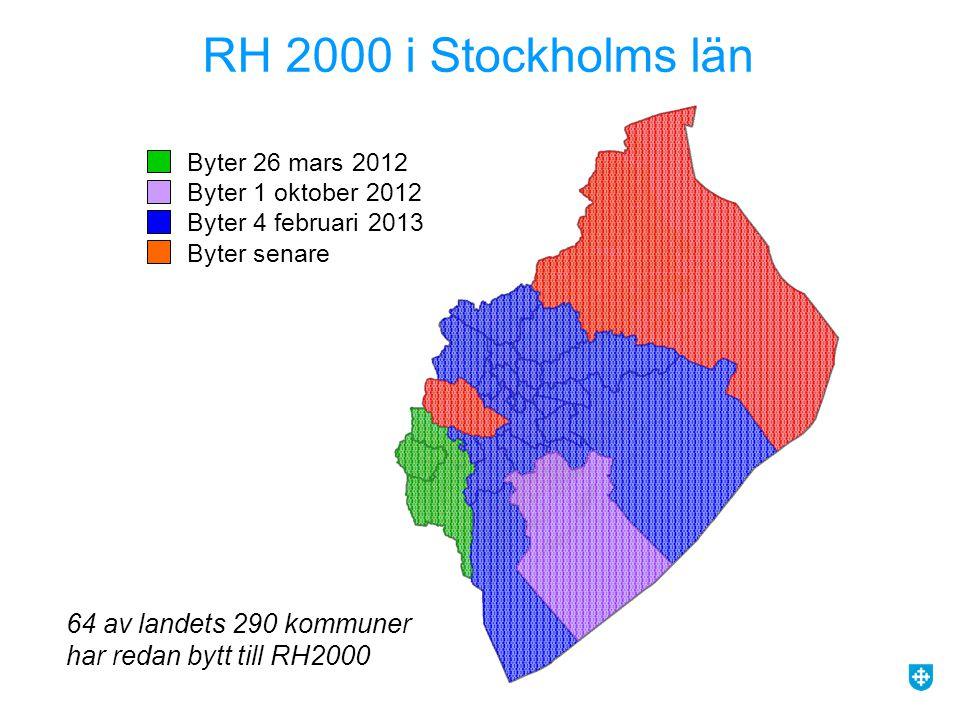 RH 2000 i Stockholms län Byter 26 mars 2012 Byter 1 oktober 2012. Byter 4 februari 2013 Byter senare.