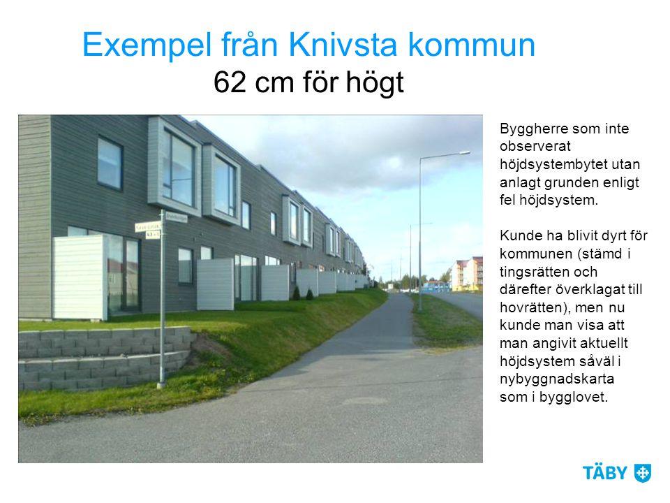 Exempel från Knivsta kommun 62 cm för högt