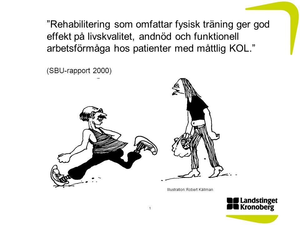 Rehabilitering som omfattar fysisk träning ger god effekt på livskvalitet, andnöd och funktionell arbetsförmåga hos patienter med måttlig KOL. (SBU-rapport 2000)
